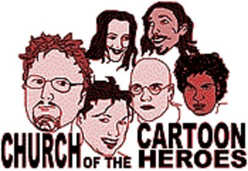 "After the ""Band"" part of the Sonnier Brothers Band split, the Church of the Cartoon Heroes was born."