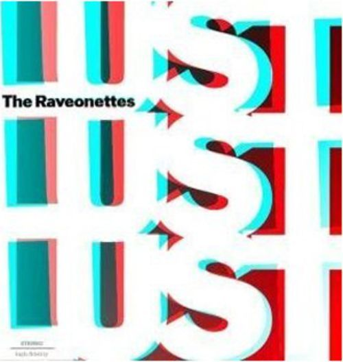 Denmark's Raveonettes put it all together on Lust Lust Lust.