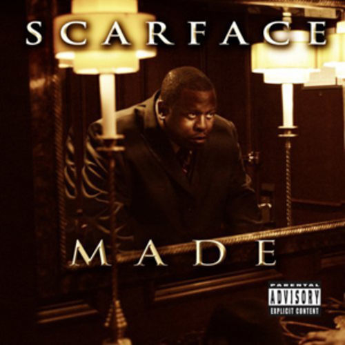Scarface is a M.A.D.E. man.