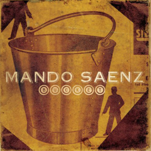 Ex-Houstonian Mando Saenz tips over a Bucket full of songs.