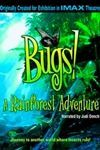 Bugs! A Rain Forest Adventure in 3D