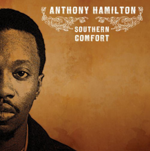 Southern Comfort just might be able to keep Anthony Hamilton from dropping into obscurity.