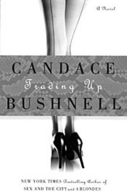 Trading Up: The latest offering from Sex and  the City author Candace Bushnell.