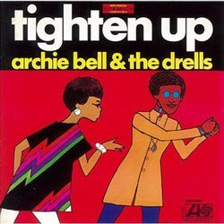 Anytime is a good time to reissue Archie Bell's timeless Tighten Up.