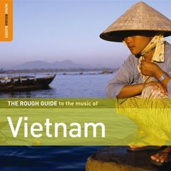 A Rough Guide to those old Mekong Delta blues.
