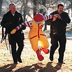 Ronald McDonald fondled the wrong pair of McNuggets.