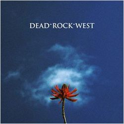 Dead Rock West finds the jagged edge of country rock.