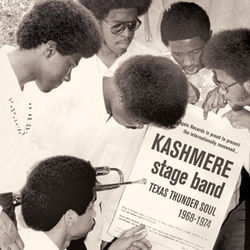 It's still hard to believe that Texas Thunder Soul 1968-1974 was recorded by teenage musicians in the Kashmere Stage Band.