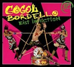Gogol Bordello's East Infection contains  microbes of Gypsy stomp, rock, reggae and lots of  punk.