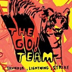 Thunder, Lightning, Strike: The Go! Team's  antidote to hip-hop cynicism.