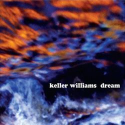 Keller Williams makes his own dreams come true on Dream.