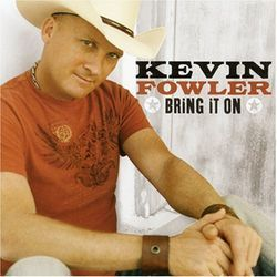 Kevin Fowler: Stirrin' up a ruckus.