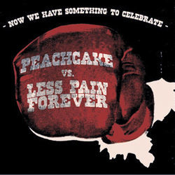 Two for one: A Less Pain Forever and Peachcake split CD.