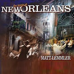 Matt Lemmler's new CD mixes Houston and Big Easy talents on New Orleans classics.