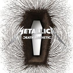 Death Magnetic: Now this is some kind of monster.