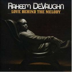 Raheem DeVaughn's sensual soul finds the Love Behind the Melody.