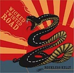 Reckless Kelly steers a revved-up five-speed down  the Wicked Twisted Road.