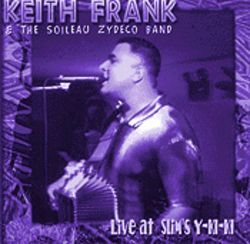 Keith Frank, the hottest attraction in zydeco clubland, captures the dance-hall groove.