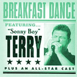 On Breakfast Dance, Sonny Boy Terry reaps the rewards of all those dues paid.