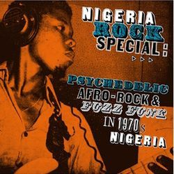 Nigeria Rock Special: Grandísimo music for mind melting.