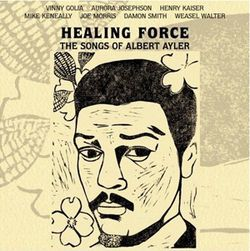 A cross-section of free-jazz luminaries gives Albert Ayler's songs some Healing Force.