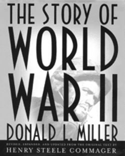 Henry Steele Commager&#039;s World War II history was one of the most readable accounts of the conflict. Donald Miller&#039;s complete revision only makes it more so.