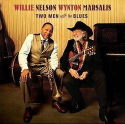 Willie Nelson and Wynton Marsalis revisit some familiar tunes on Two Men with the Blues.